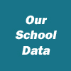 Our School Data